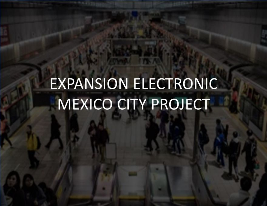 Expansion Electronic Mexico City Project